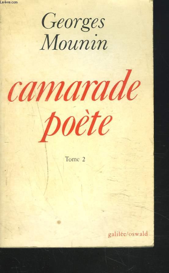 CAMARADE POETE. TOME 2.