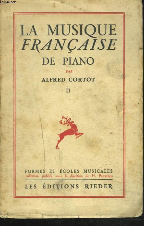 LA MUSIQUE FRANCAISE DE PIANO. II. + ENVOI DE L'AUTEUR