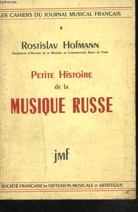 LES CAHIERS DU JOURNAL MUSICAL FRANCAIS N°6. PETITE HISTOIRE DE LA MUSIQUE RUSSE