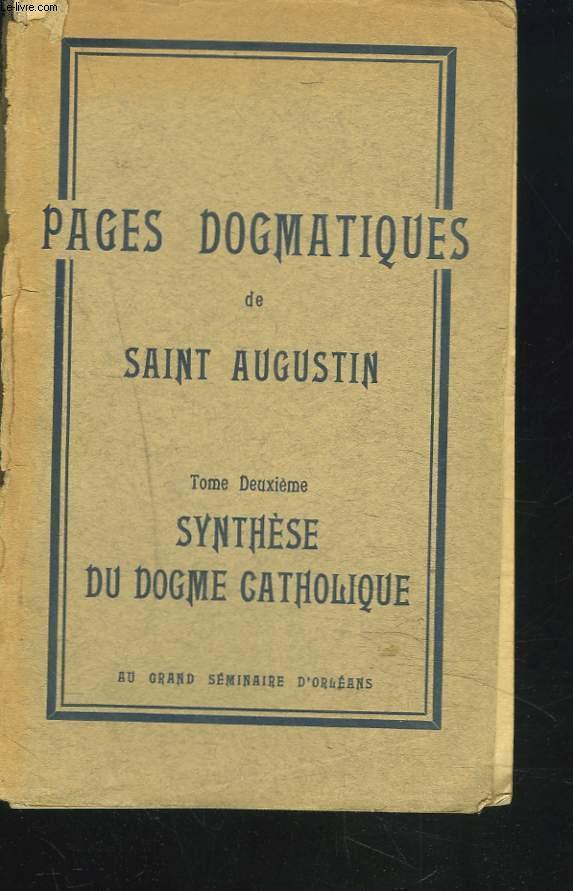 PAGES DOGMATIQUES. TOME DEUXIEME. SYNTHESE DU TOME CATHOLIQUE.