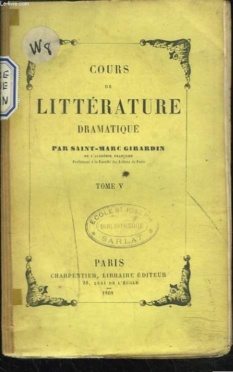 COURS DE LITTERATURE DRAMATIQUE ou DE L'USAGE DES PASSIONS DANS LE DRAME. TOME V.