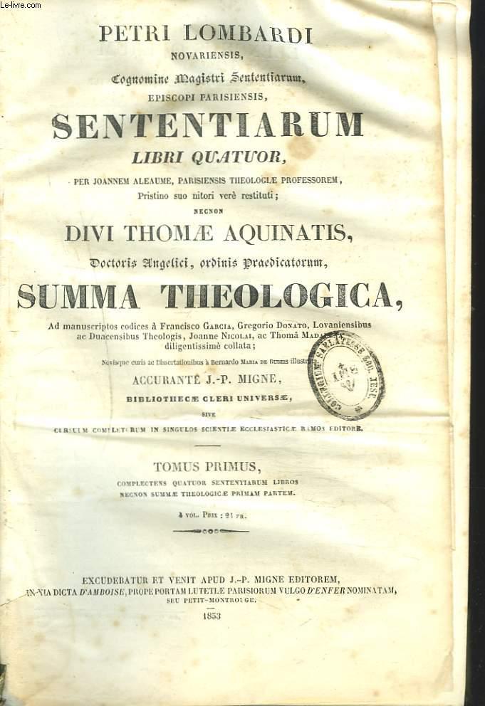 SENTENTIARUM, LIBRI QUATUOR. DIVI THOMAE AQUINATIS. SUMMA THEOLOGICA. TOMUS PRIMUS.