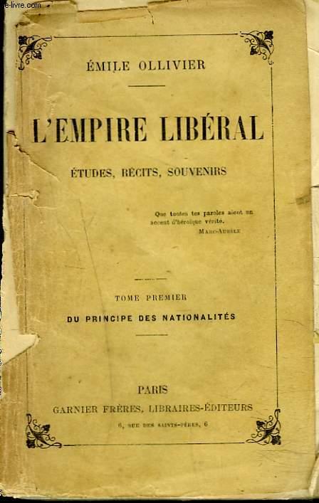 L'EMPIRE LIBERAL. ETUDES, RECITS ET SOUVENIRS. TOME I, DU PRINCIPE DES NATIONALITES.