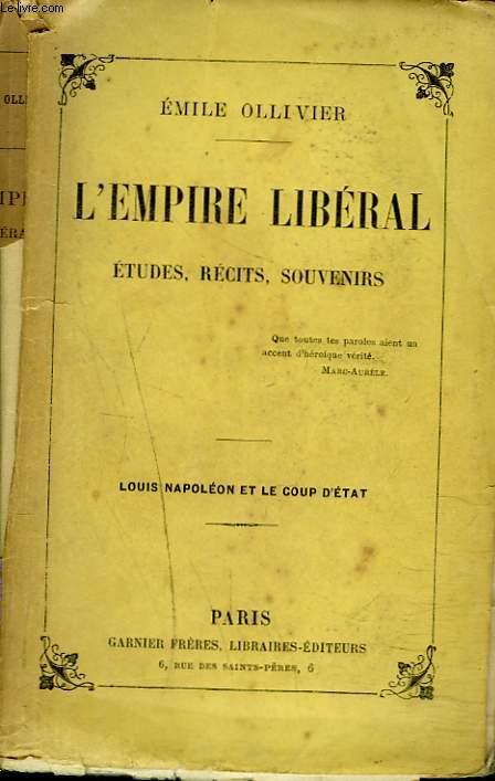 L'EMPIRE LIBERAL. ETUDES, RECITS ET SOUVENIRS. TOME II. LOUIS-NAPOLEON ET LE COUP D'ETAT.