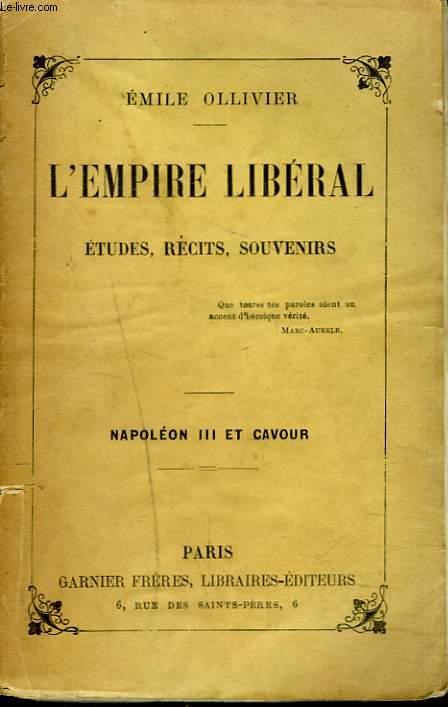 L'EMPIRE LIBERAL. ETUDES, RECITS ET SOUVENIRS. TOME IV. NAPOLEON ET CAVOUR.