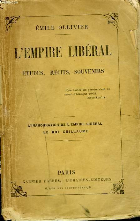 L'EMPIRE LIBERAL. ETUDES, RECITS ET SOUVENIRS. TOME V. L'INAUGURATION DE L'EMPIRE LIBERAL. LE ROI GUILLAUME.