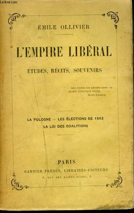 L'EMPIRE LIBERAL. ETUDES, RECITS ET SOUVENIRS. TOME VI. LA POLOGNE. LES ELECTIONS DE 1863. LA LOI DES COALITIONS.
