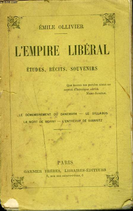 L'EMPIRE LIBERAL. ETUDES, RECITS ET SOUVENIRS. TOME VII. LE DEMEMBREMENT DU DANEMARK. LE SYLLABUS. LA MORT DE MORNY. L'ENTREVUE DE BIARRITZ.