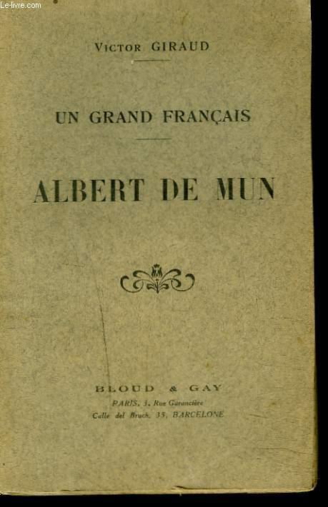 UN GRAND FRANCAIS. ALBERT DE MUN.