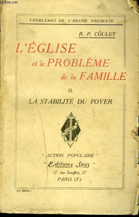 L'EGLISE ET LE PROBLEME DE LA FAMILLE. II. LA STABILITE DU FOYER.