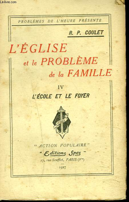 L'EGLISE ET LE PROBLEME DE LA FAMILLE. IV. L'ECOLE ET LE FOYER.