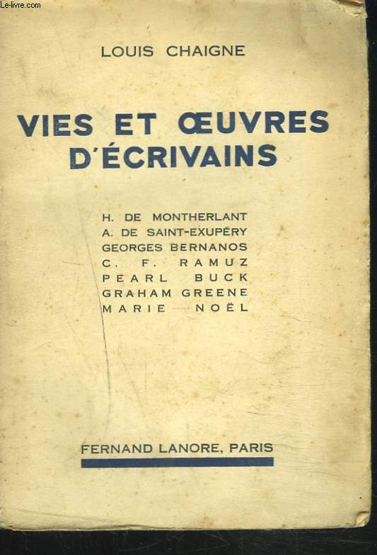 VIES ET OEUVRES D'ECRIVAINS. Montherlant, Saint-Exupéry, Bernanos, C.F. Ramuz, Pearl Buck, Graham Greene, Marie Noël.