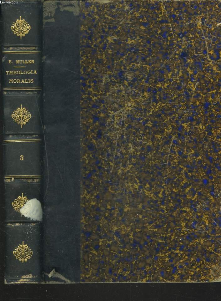 THEOLOGIA MORALIS. LIBER III.