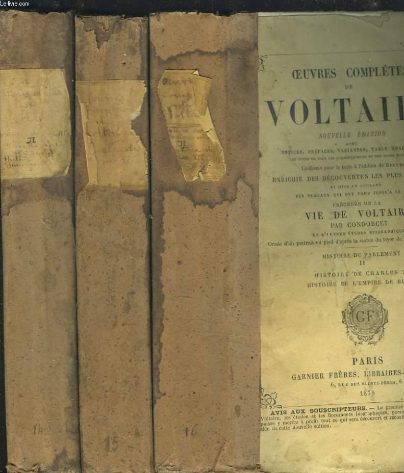 OEUVRES COMPLETES. SIECLE DE LOUIS XIV / PRECIS DU SIECLE DE LOUIS XV / HISTOIRE DU PARLEMENT / HISTOIRE DE CHARLES XII / HISTOIRE DE L'EMPIRE DE RUSSIE. EN TROIS TOMES.