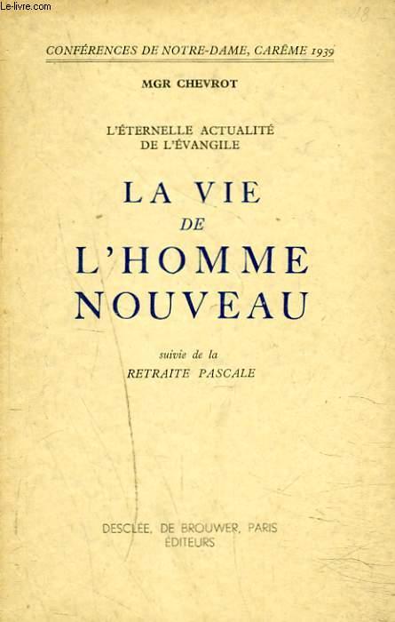 L'ETERNELLE ACTUALITE DE L'EVANGILE : L'HOMME NOUVEAU suivi de LA RETRAITE PASCALE.