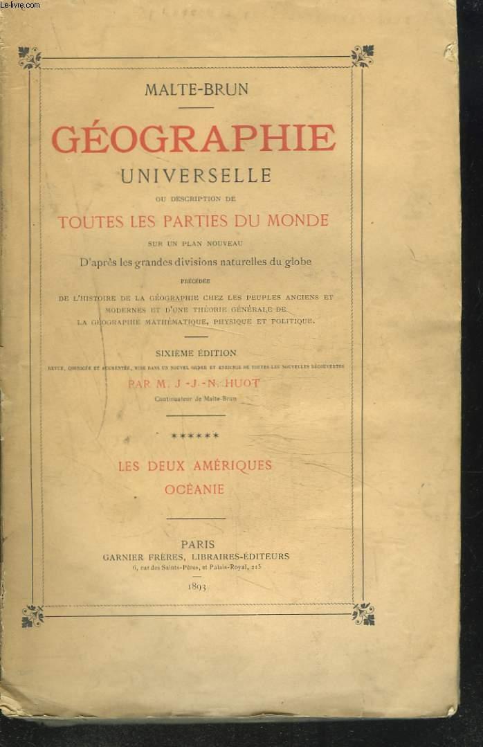 GEOGRAPHIE UNIVERSELLE, OU DESCRIPTION DE TOUTES LES PARTIES DU MONDE SUR UN PLAN NOUVEAU. TOME VI. LES DEUX AMERIQUES. OCEANIE.