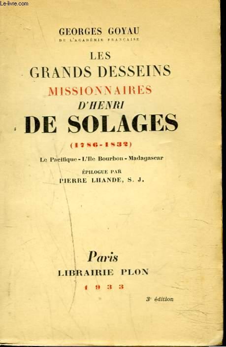 LES GRANDS DESSEINS MISSIONNAIRES D'HENRI DE SOLAGES 1786 - 1832.