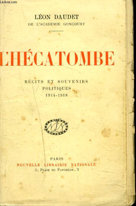 L'HECATOMBE. RECITS ET SOUVENIRS POLITIQUES 1914-1918.