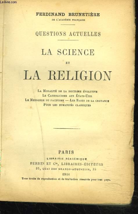 QUESTIONS ACTUELLES. LA SCIENCE ET LA RELIGION.