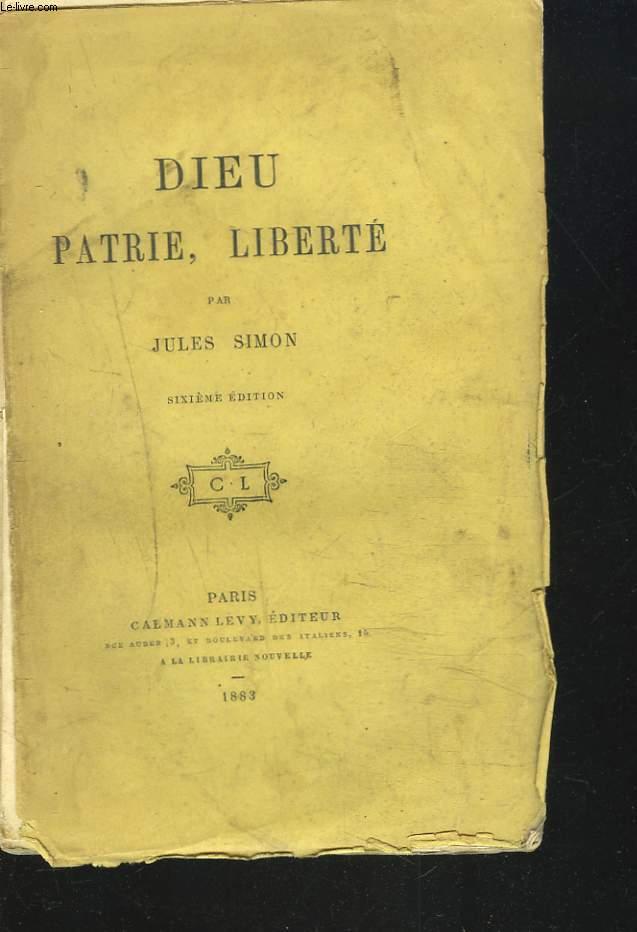 DIEU, PATRIE, LIBERTE