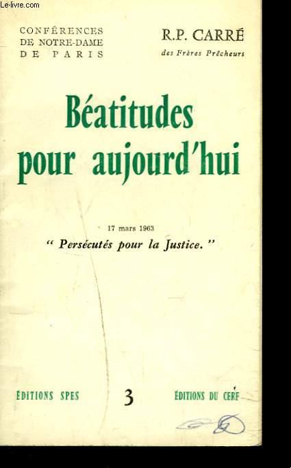 BEATITUDES POUR AUJOURD'HUI. 17 MARS 1963.