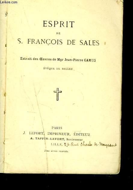ESPRIT. Extrait des oeuvres de Mgr Jean-Pierre Camus.