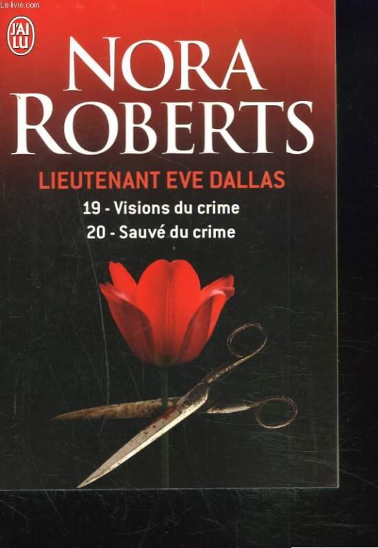 LIEUTENANT EVE DALLAS. 19. VISIONS DU CRIME. 20. SAUVE DU CRIME.