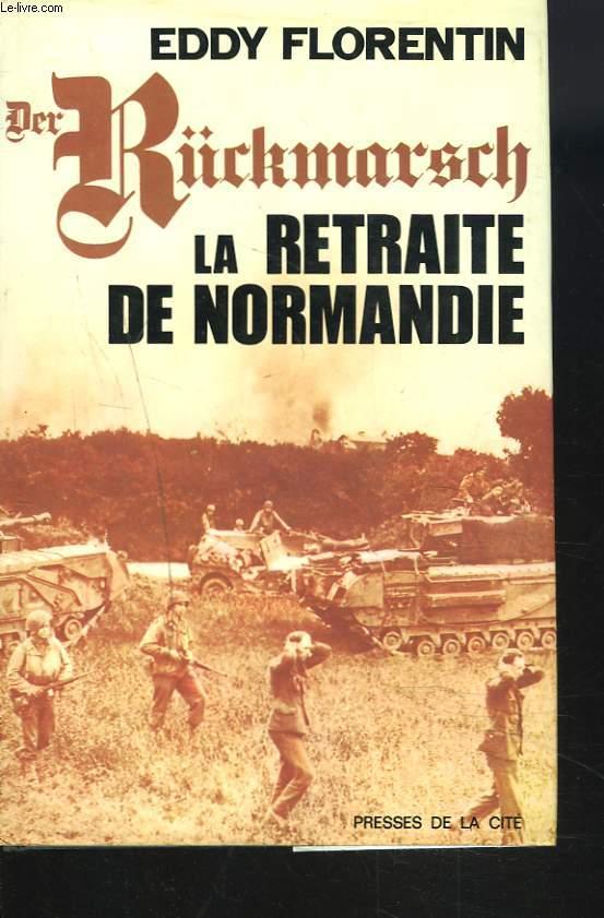 DER R¨CKMARSCH. LA RETRAITE DE NORMANDIE.