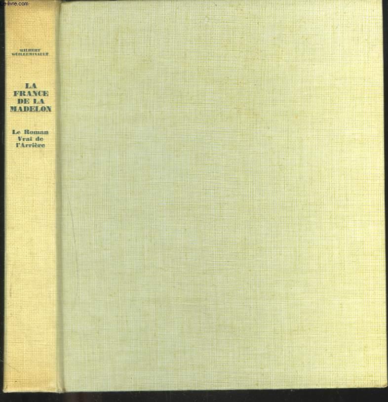 LA FRANCE DE LA MEDELON 1914-1918. LE ROMAN VRAI DE L'ARRIERE.