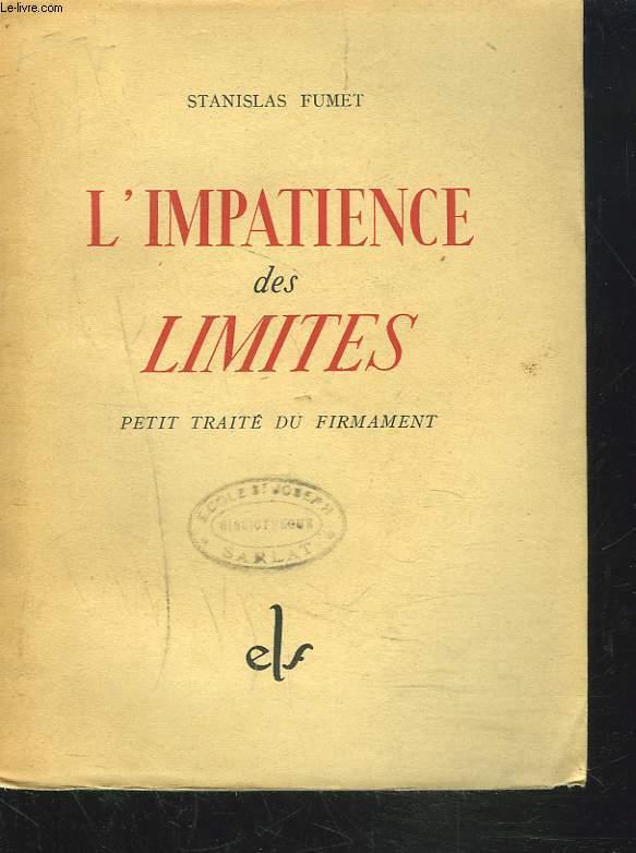 L'IMPATIENCE DES LIMITES. PETIT TRAITE DU FIRMAMENT.
