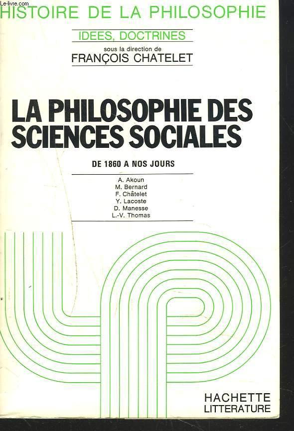 LA PHILOSOPHIE DES SCIENCES SOCIALES.TOME 7.  DE 1860 A NOS JOURS.