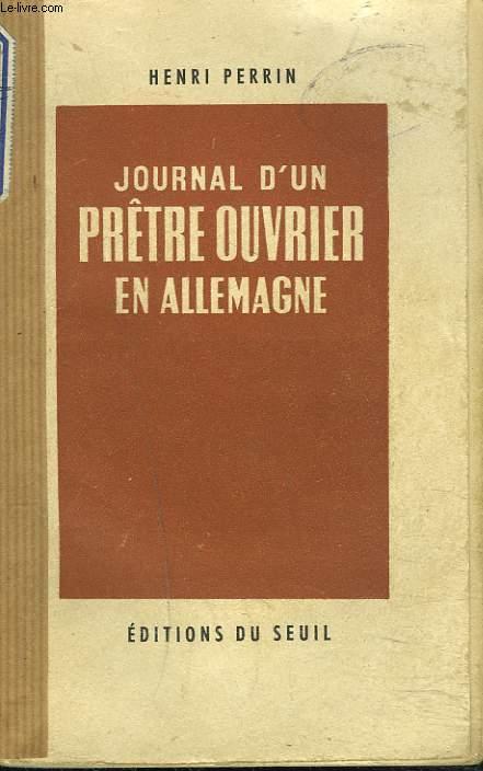 JOURNAL D'UN PRÊTRE OUVRIER EN ALLEMAGNE