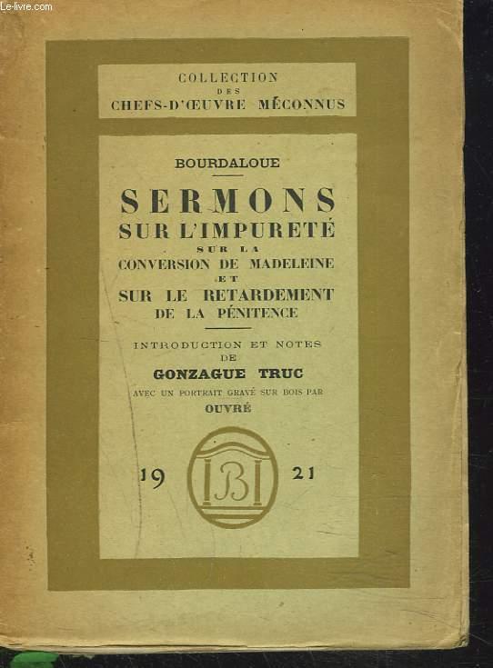 SERMONS sur l'impureté, sur la conversion de Madeleine et sur le retardement de la pénitence.
