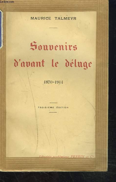 SOUVENIRS DEVANT LE DELUGE 1870-1914.