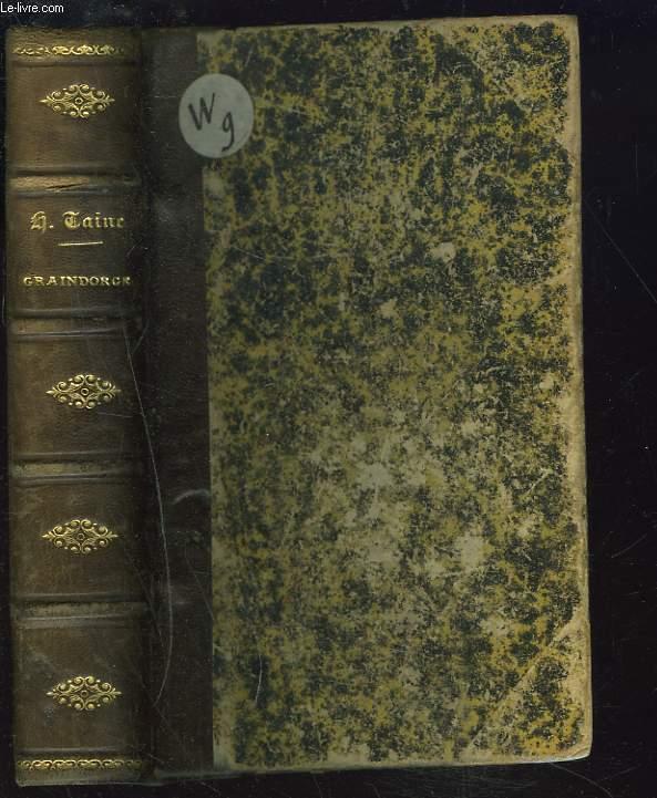 VIE ET OPINIONS de M. Frédéric-Thomas GRAINDORGE, recueillies et publiées par H. Taine, son exécuteur testamentaire. Notes sur Paris. 7e édition.