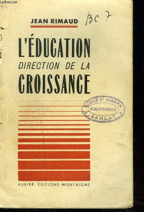 L'EDUCATION DIRECTION DE LA CROISSANCE