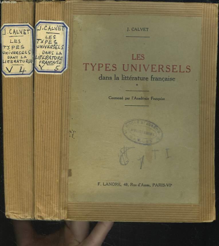 LES TYPES UNIVERSELS DANS LA LITTERATURE FRANCAISE. TOMES I ET II.