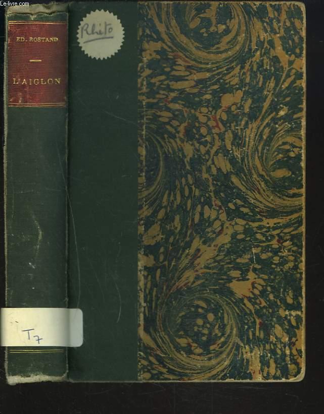 L'AIGLON. Drame en six actes, en vers. Represente pour la premiere fois au theatre Sarah-Bernhardt le 15 mars 1900.