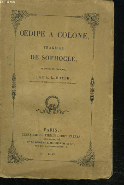 OEDIPE A COLONE. TRAGEDIE TRADUITE EN FRANCAIS PAR A.L. BOYER.