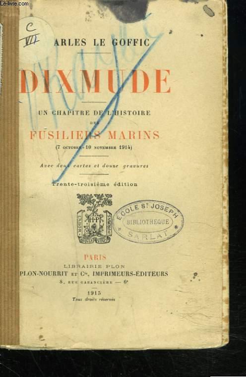 DIXMUDE. Un Chapitre de l'Histoire des Fusiliers Marins, 7 Octobre - 10 Novembre 1914.