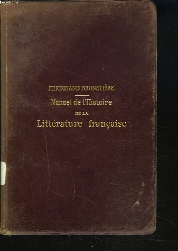 MANUEL DE L'HISTOIRE DE LA LITTERATURE FRANCAISE.