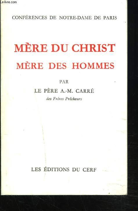 MERE DU CHRIST, MERE DES HOMMES. CONFERENCES DE NOTRE DAME DE PARIS. LE SACERDOCE DE L'ETERNELLE ALLIANCE. ANNEE 1966.