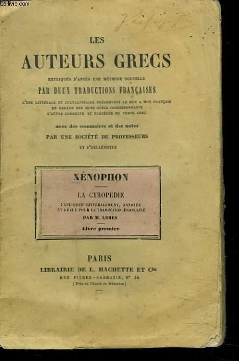 LA CYROPEDIE. LIVRE PREMIER. LES AUTEURS GRECS EXPLIQUES PAR UNE METHODE NOUVELLE, PAR DEUX TRADUCTIONS FRANCAISES...