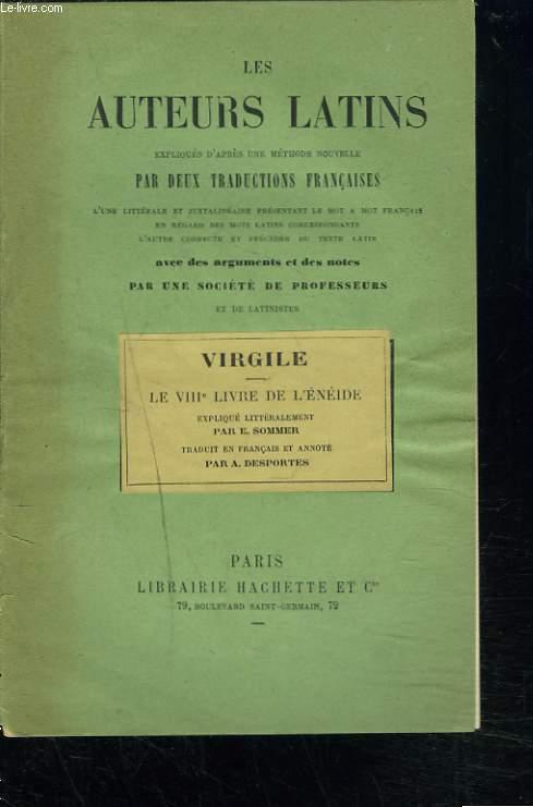 LES AUTEURS LATINS, EXPLIQUES D'APRES UNE METHODE NOUVELLE, PAR DEUX TRADUCTIONS FRANCAISES, VIRGILE, LE VIIIe LIVRE DE L'ENEIDE.