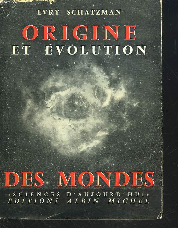 ORIGINE ET EVOLUTION DES MONDES.