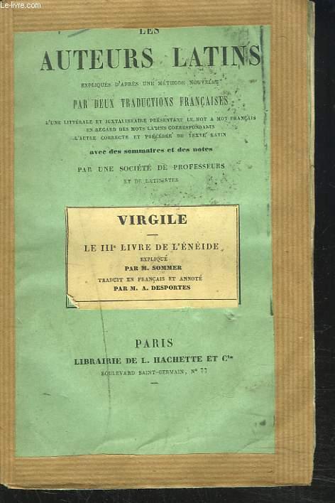 LES AUTEURS LATINS, EXPLIQUES D'APRES UNE METHODE NOUVELLE, PAR DEUX TRADUCTIONS FRANCAISES, VIRGILE, LE IIIe LIVRE DE L'ENEIDE.
