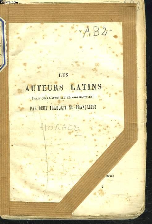 LES AUTEURS LATINS, EXPLIQUES D'APRES UNE METHODE NOUVELLE, PAR DEUX TRADUCTIONS FRANCAISES, HORACE, ODES, LIVRE III et IV. LIVRE DES EPODES.