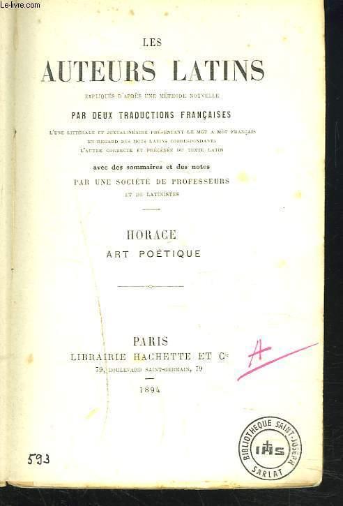 LES AUTEURS LATINS, EXPLIQUES D'APRES UNE METHODE NOUVELLE, PAR DEUX TRADUCTIONS FRANCAISES, HORACE, ART POETIQUE.
