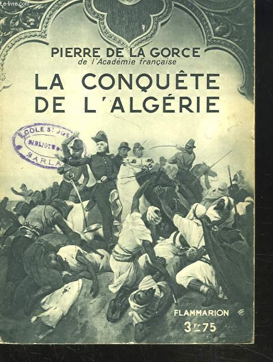 LA CONQUETE DE L'ALGERIE