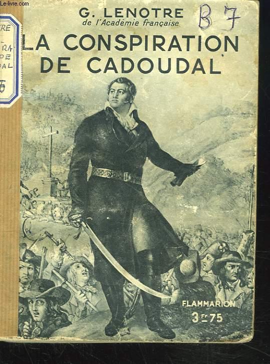 LA CONSPIRATION DE CADOUAL